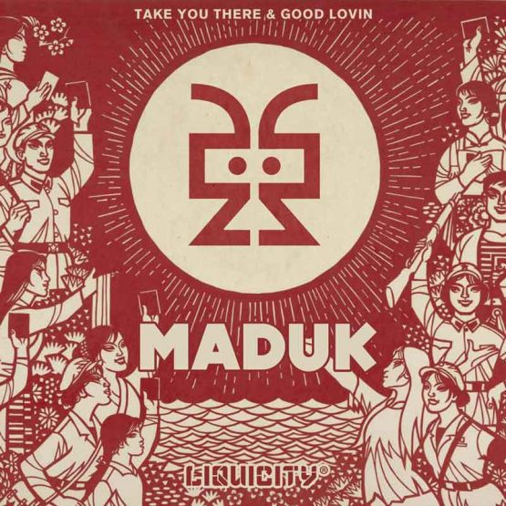 Maduk LIQ005 Take You There / Good Lovin